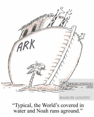 'Typical, the World's covered in water and Noah runs aground.'